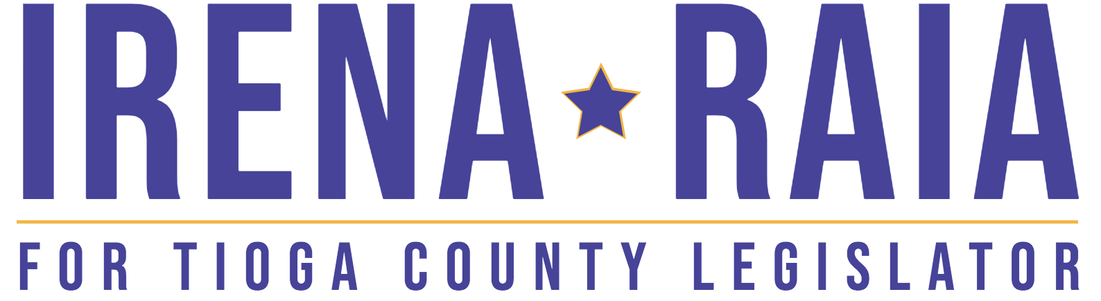 Purple words that read Irena Raia for Tioga County Legislator. There is a purple and gold star in between Irena and Raia.